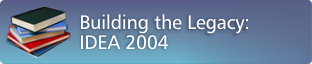 Building the Legacy: IDEA 2004